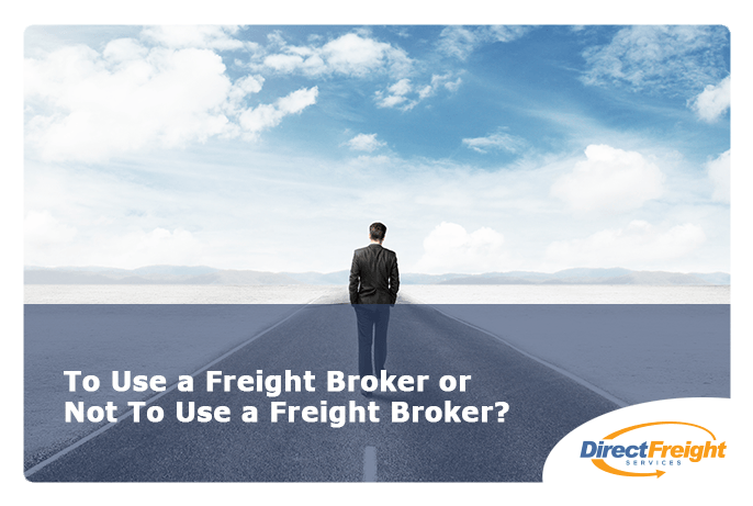 to-use-a-freight-broker-or-not-to-use-a-freight-broker
